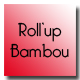 Roll'up bambou